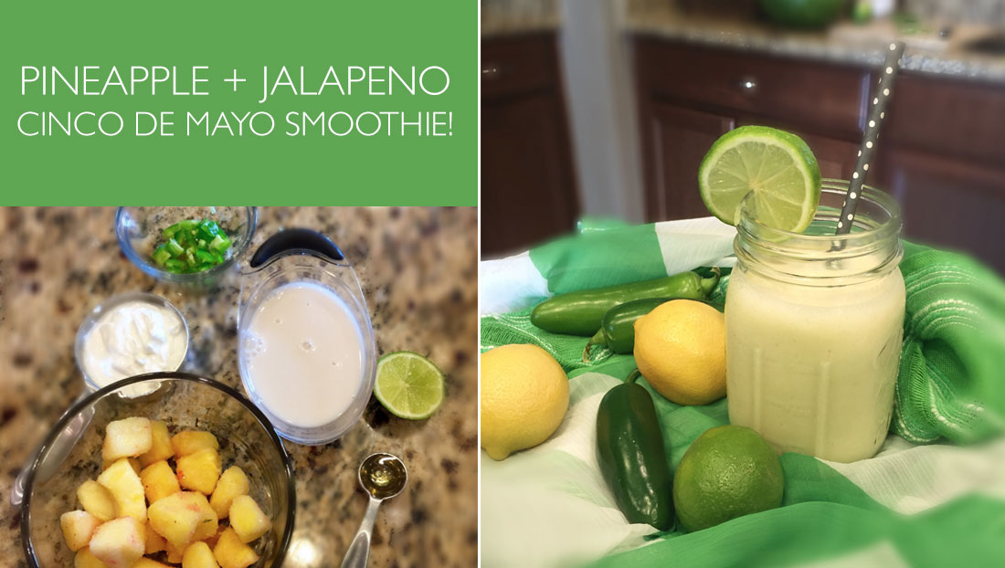 Cinco de Mayo: Pineapple + Jalapeno Smoothie!